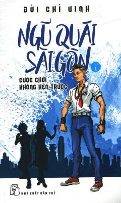 Ngũ Quái Sài Gòn - Tập 1: Cuộc Chơi Không Hẹn Trước
