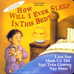 How Will I Ever Sleep In This Bed? - Làm Sao Mình Có Thể Ngủ Trên Giường Này Được? (Song Ngữ Anh Việt)