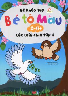 Bé Khéo Tay - Bé Tô Màu 2-6+: Các Loài Chim - Tập 2