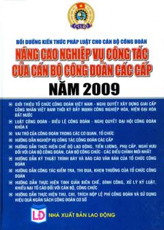 Bồi Dưỡng Kiến Thức Pháp Luật Cho Cán Bộ Công Đoàn - Nâng Cao Nghiệp Vụ Công Tác Của Cán Bộ Công Đoàn Các Cấp Năm 2009