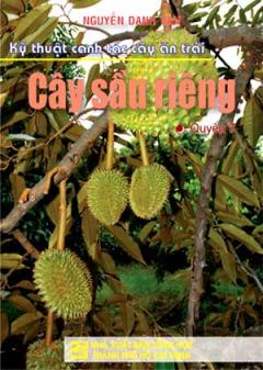 Kỹ Thuật Canh Tác Cây Ăn Trái - Cây Sầu Riêng (Quyển 7)