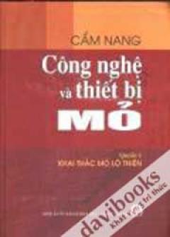 Cẩm Nang Công Nghệ Và Thiết Bị Mỏ - Quyển 2: Khai Thác Mỏ Hầm Lò