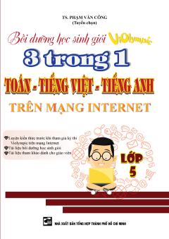 Bồi Dưỡng Học Sinh Giỏi Violympic 3 Trong 1 Toán - Tiếng Việt - Tiếng Anh Trên Mạng Internet - Lớp 5