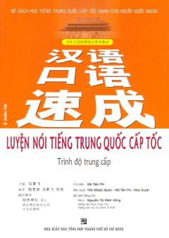Luyện Nói Tiếng Trung Quốc Cấp Tốc - Trình Độ Trung Cấp (Kèm 2 CD)