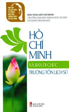 Hồ Chí Minh Và Bản Di Chúc Trường Tồn Lịch Sử