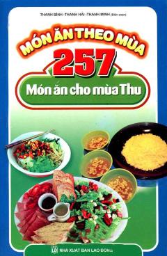 Món Ăn Theo Mùa - 257 Món Ăn Cho Mùa Thu