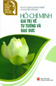 Hồ Chí Minh - Giá Trị Về Tư Tưởng Và Đạo Đức