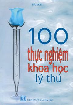 100 Thực Nghiệm Khoa Học Lý Thú