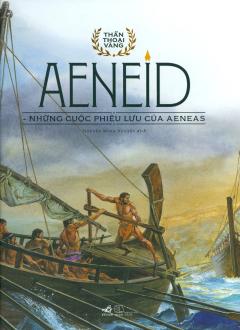 Aeneid - Những Cuộc Phiêu Lưu Của Aeneas