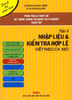 Phân Tích Và Thiết Kế Hệ Thống Thông Tin Quản Trị Xí Nghiệp Toàn Tập - Tập 5: Nhập Liệu Và Kiểm Tra Hợp Lệ Viết theo C#.NET