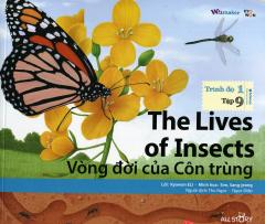 The Lives Of Insects - Vòng Đời Của Côn Trùng (Trình Độ 1 - Tập 9) - Kèm 1 CD