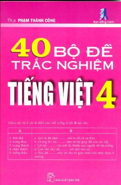 40 Bộ Đề Trắc Nghiệm Tiếng Việt 4