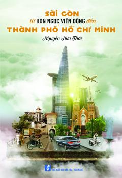 Sài Gòn Từ Hòn Ngọc Viễn Đông Đến Thành Phố Hồ Chí Minh