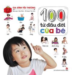 100 Từ Đầu Đời Của Bé - Gia Đình Yêu Thương (0-3 Tuổi)