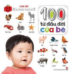 100 Từ Đầu Đời Của Bé - Con Vật (0-3 Tuổi)