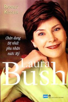 Laura Bush - Chân Dung Đệ Nhất Phu Nhân Nước Mỹ