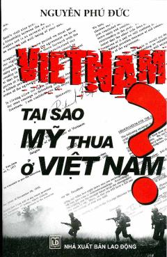 Việt Nam - Tại Sao Mỹ Thua Ở Việt Nam?