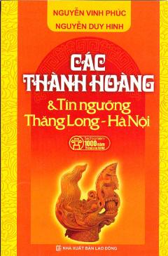 Các Thành Hoàng Và Tín Ngưỡng Thăng Long - Hà Nội