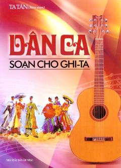 Dân Ca Soạn Cho Ghi-Ta