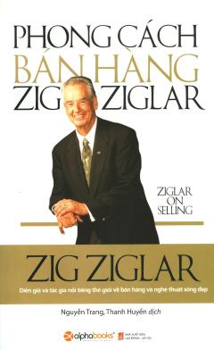 Phong Cách Bán Hàng Zig Ziglar (Tái Bản 2017)