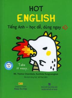 Hot English: Tiếng Anh - Học Dễ, Dùng Ngay (Kèm 1 CD)