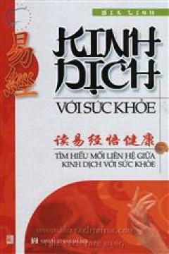 Kinh Dịch Với Sức Khỏe - Tìm Hiểu Mối Liên Hệ Giữa Kinh Dịch Với Sức Khỏe