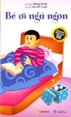 Bé Ơi Ngủ Ngon (Bộ Sách Nâng Cao Chỉ Số EQ)