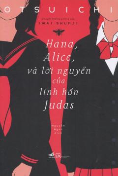 Hana, Alice, Và Lời Nguyền Của Linh Hồn Judas