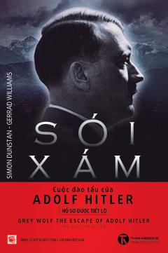 Sói Xám - Cuộc Đào Tẩu Của Adolf Hitler