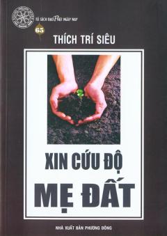 Xin Cứu Độ Mẹ Đất - Tủ Sách Đạo Phật Ngày Nay