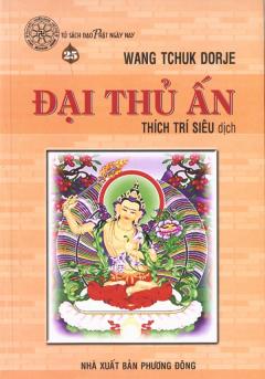 Đại Thủ Ấn - Tủ Sách Đạo Phật Ngày Nay