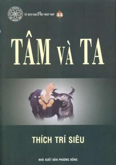 Tâm Và Ta - Tủ Sách Đạo Phật Ngày Nay