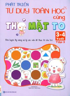 Phát Triển Tư Duy Toán Học Cùng Thỏ Mặt To (3 - 4 Tuổi) - Tập 3