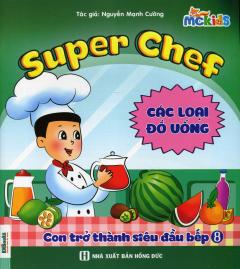 Super Chef - Con Trở Thành Siêu Đầu Bếp 8