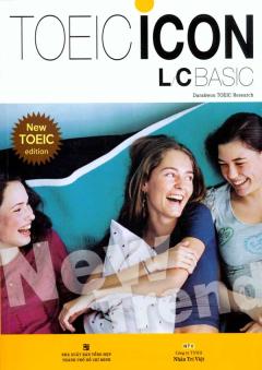 Toeic Icon L/C Basic - New Toeic Edition (Dùng Kèm 1 Đĩa MP3)