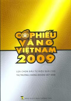 Cổ Phiếu Vàng Việt Nam 2009 - Lựa Chọn Đầu Tư Hiệu Quả Cho Thị Trường Chứng Khoán Việt Nam