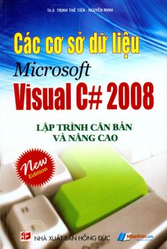 Các Cơ Sở Dữ Liệu Microsoft Visual C# 2008 - Lập Trình Căn Bản Và Nâng Cao