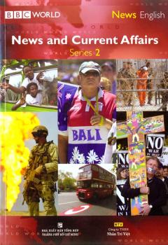 News English-News And Current Affairs - Series 2 (Dùng Kèm 1 Đĩa CD + 1 Đĩa DVD)