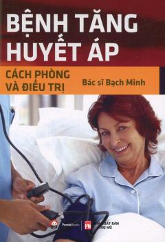 Bệnh Tăng Huyết Áp - Cách Phòng Và Điều Trị (Tái Bản 2017)