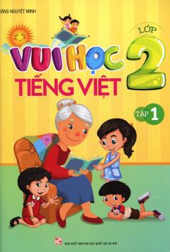 Vui Học Tiếng Việt Lớp 2 - Tập 1