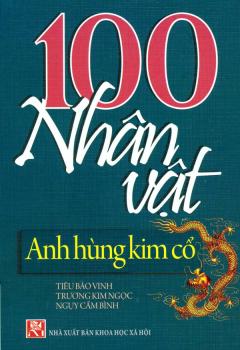 100 Nhân Vật Anh Hùng Kim Cổ