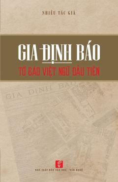 Gia Định Báo - Tờ Báo Việt Ngữ Đầu Tiên