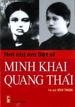 Hai Chị Em Liệt Sĩ Minh Khai - Quang Thái