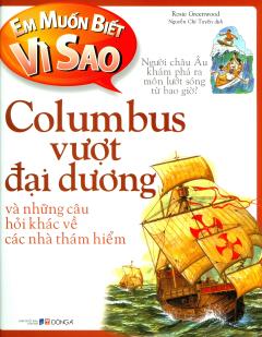 Em Muốn Biết Vì Sao - Columbus Vượt Đại Dương