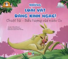 Những Loài Vật Đáng Kinh Ngạc! - Chuột Túi - Biểu Tượng Của Nước Úc
