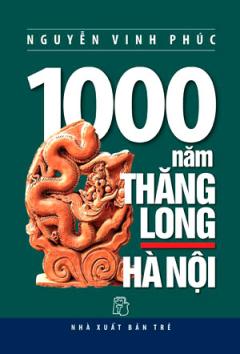 1000 Năm Thăng Long - Hà Nội
