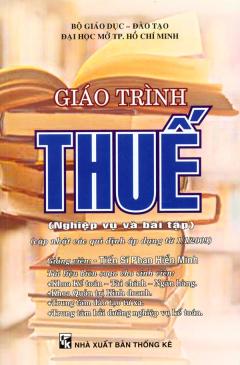 Giáo Trình Thuế (Nghiệp Vụ Và Bài Tập)