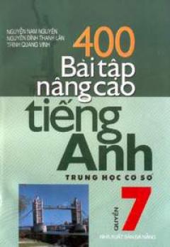400 Bài tập nâng cao tiếng Anh lớp 7