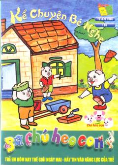 Kể Chuyện Bé Nghe - Ba Chú Heo Con (Kidsmart - CD)