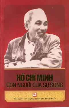Hồ Chí Minh - Con Người Của Sự Sống